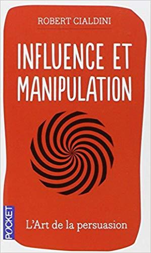 """Critique du livre """"Influence et Manipulation"""" de Robert Cialdini 1"""