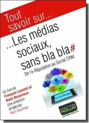 Critique du livre « Les Media Sociaux sans Blabla » de François Laurent & Alain Beauvieux