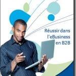 Livre Blanc : Réussir dans l'eCommerce B2B