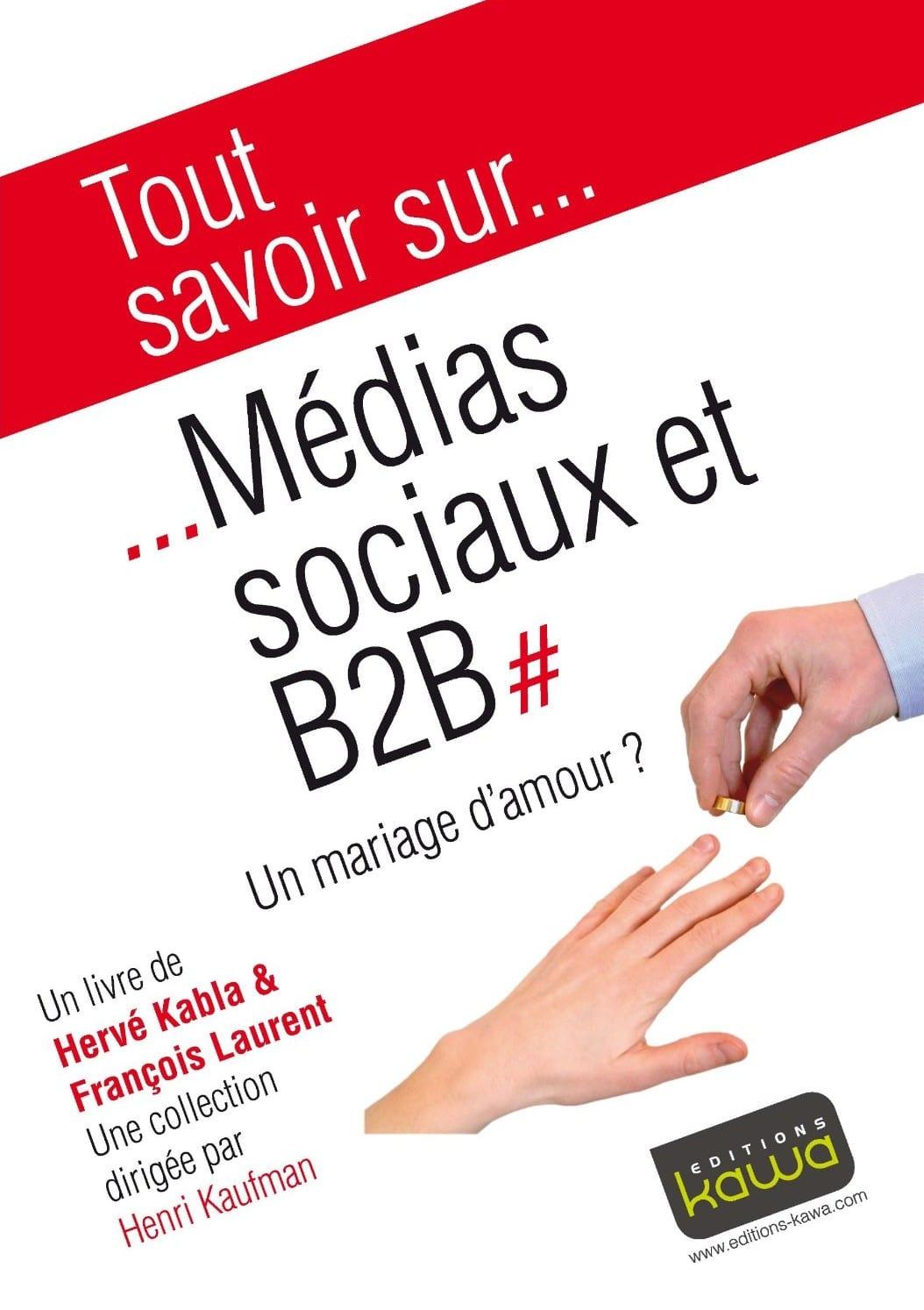 Media Sociaux et B2B, un mariage d'amour ? - Emilie Ogez, Hervé Kabla et Franck Rosenthal 1