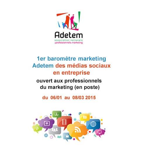 1er baromètre Marketing de l'Adetem Médias Sociaux en Entreprise 1