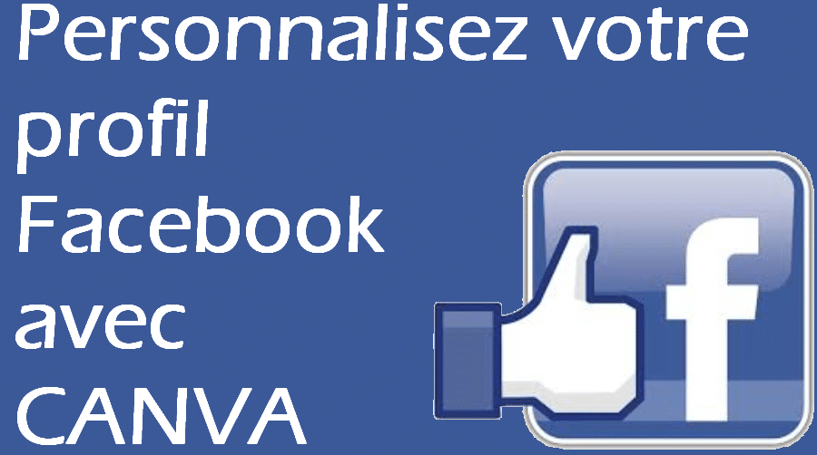 Personnalisez votre profil Facebook en 2 minutes avec CANVA.com ! 1