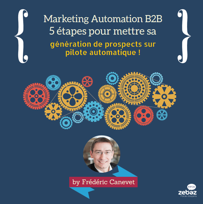 Les 5 étapes pour débuter son Marketing Automation en B2B ! 7