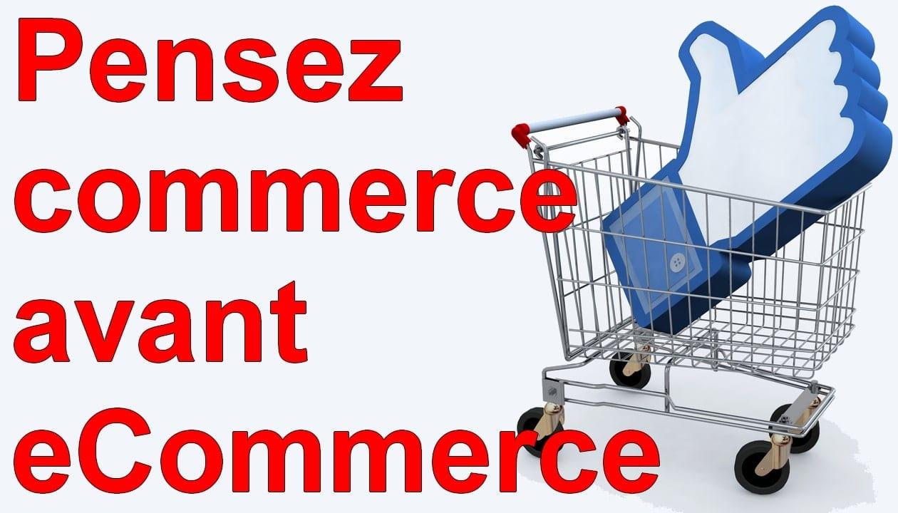 Marketing Minute : Pensez commerce avant eCommerce ! 17