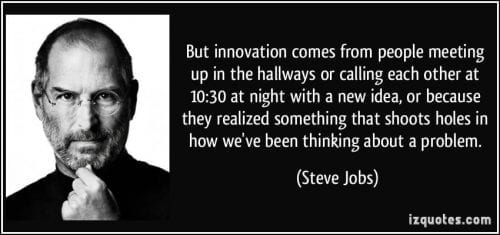 quote-but-innovation-comes-from-people-meeting-up-in-the-hallways-or-calling-each-other-at-10-30-at-night-steve-jobs-94809
