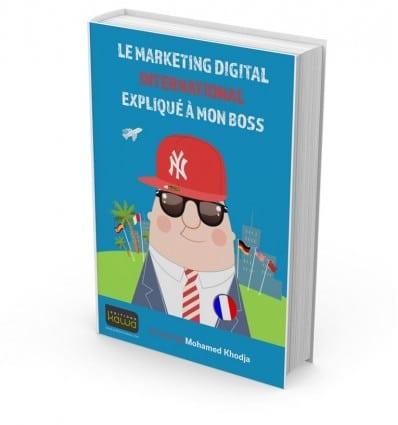 Le Marketing Digital International expliqué à mon boss ! 1
