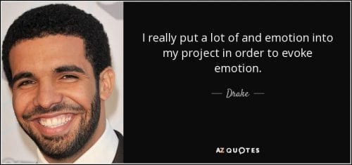 quote-i-really-put-a-lot-of-and-emotion-into-my-project-in-order-to-evoke-emotion-drake-145-41-57