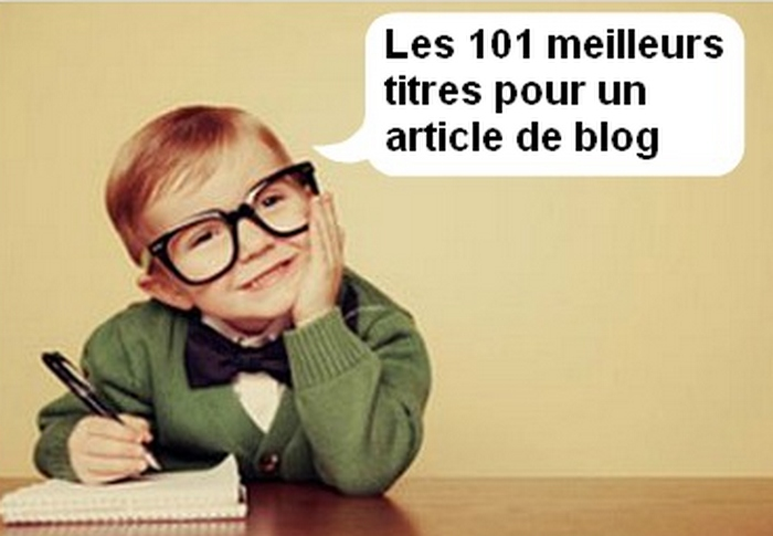 Les 101 titres d'articles de blog les plus puissants pour générer du trafic sur un blog ! 1