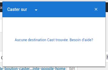 Le bouton Caster de Chrome ne détecte plus votre enceinte Google Home ? 3