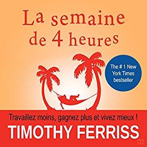 Voici mon avis sur le livre « La Semaine de 4 heures » de Tim Ferriss 1