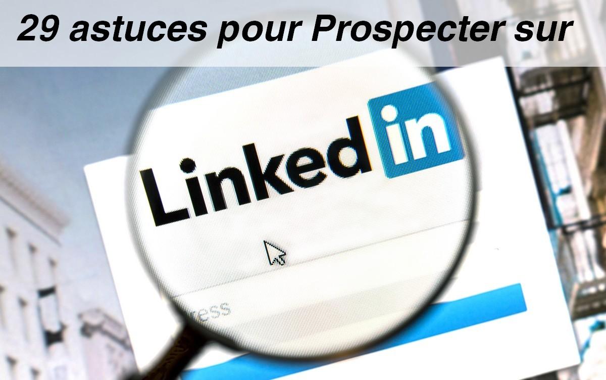 Mini Formation Linkedin : 29 astuces pour prospecter sur Linkedin ! 1