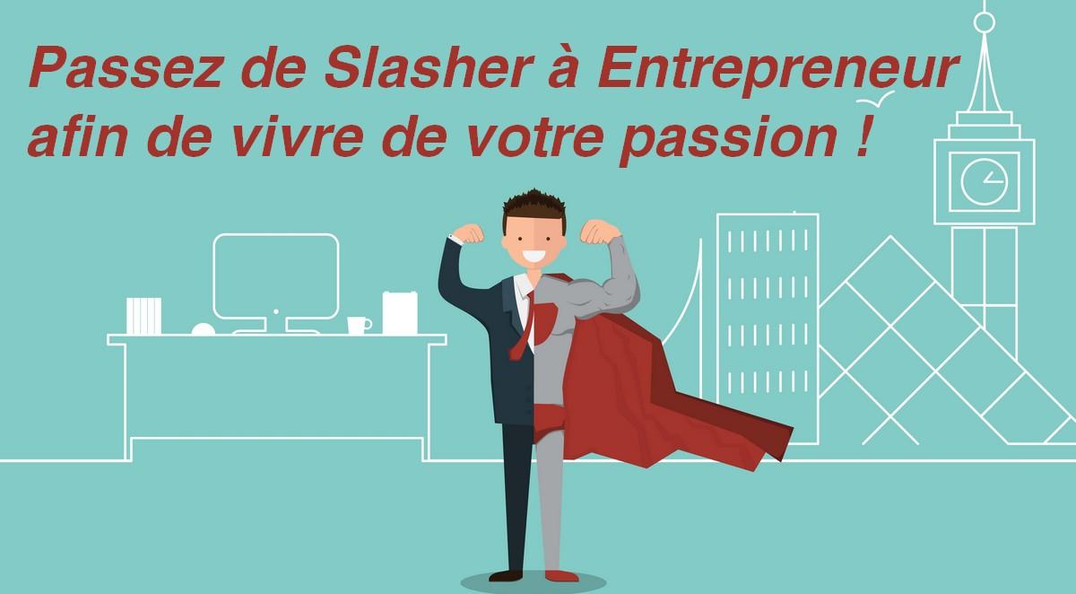 10 conseils pour passer de Slasher à entrepreneur à plein temps ! 1