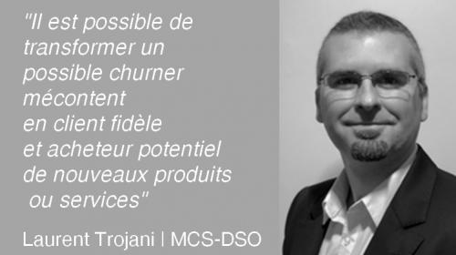 Comment mettre en place une démarche d'Expérience Client dans une entreprise ? L'avis de Laurent Trojani de MCS-DSO 15