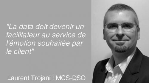 Comment mettre en place une démarche d'Expérience Client dans une entreprise ? L'avis de Laurent Trojani de MCS-DSO 20