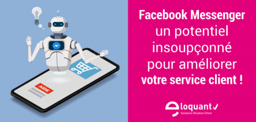 Facebook Messenger, un potentiel insoupçonné pour améliorer votre service client ! 7