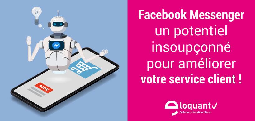 Facebook Messenger, un potentiel insoupçonné pour améliorer votre service client ! 1