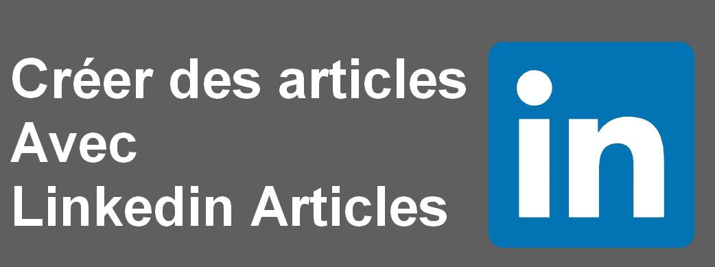 Comment publier un article sur Linkedin Articles ? 1