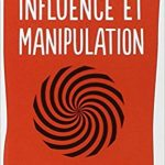 Influences et Manipulations – Robert Cialdini - Partie 1 13
