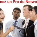 devenez un pro du networking