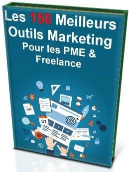 """Livre Gratuit : """"Les 150 Meilleurs Outils Marketing Pour les PME & Freelances"""" 3"""