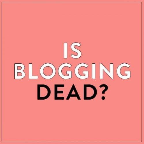 is-blogging-dead