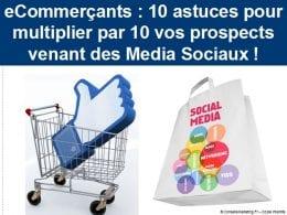 eCommerçants : 10 astuces pour multiplier par 10 vos prospects venant des Media Sociaux ! 19