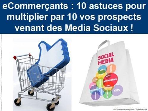 RDV le 14 Octobre à 10h30 : eCommerçants : 10 astuces pour multiplier par 10 vos prospects venant des Media Sociaux ! 3