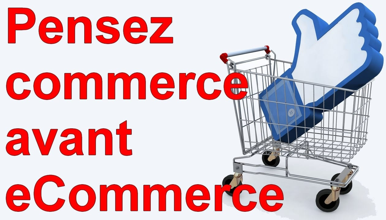 Marketing Minute : Pensez commerce avant eCommerce ! 1