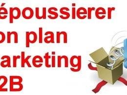 Marketing Minute : Dépoussiérez votre plan marketing B2B ! 3