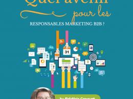Quel sera le futur pour les Responsables Marketing B2B ? 7
