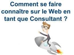 Comment se faire connaitre sur le web en tant que consultant 33