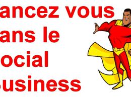 Minute Marketing : Comment se lancer dans le Social Business ? 8