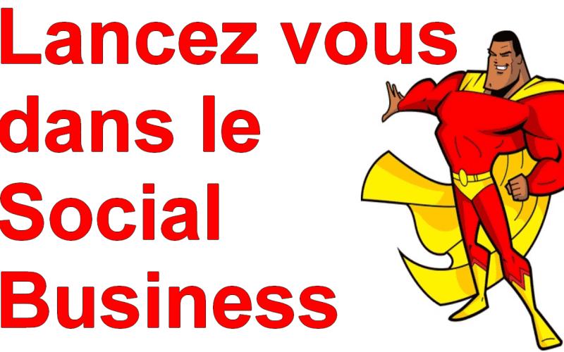 Minute Marketing : Comment se lancer dans le Social Business ? 3