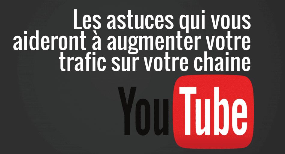 Les astuces pour augmenter le trafic de votre chaîne YouTube ! 1