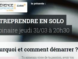 RDV jeudi 31/03 à 20h30 : Les clés pour entreprendre en solo [2h de Web Conférence] 7