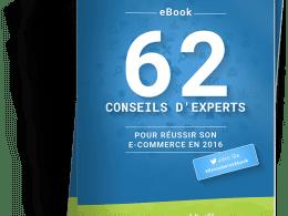 """Livre Gratuit """"62 conseils d'Experts pour réussir son eCommerce"""" 15"""