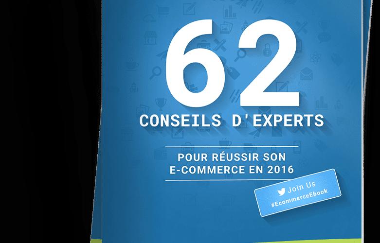 """Livre Gratuit """"62 conseils d'Experts pour réussir son eCommerce"""" 3"""