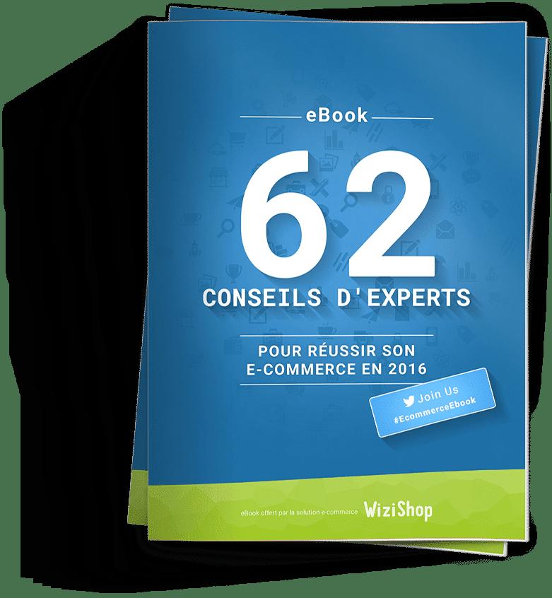"""Livre Gratuit """"62 conseils d'Experts pour réussir son eCommerce"""" 1"""