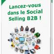 """Mini guide gratuit """"Lancez vous dans le Social Selling en B2B - 15 minutes suffisent !' 5"""
