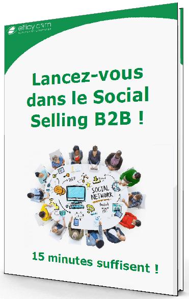 """Mini guide gratuit """"Lancez vous dans le Social Selling en B2B - 15 minutes suffisent !' 2"""