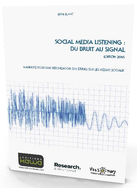 """Spécial eRéputation & écoute client: : le livre blanc """"SOCIAL MEDIA LISTENING : DU BRUIT AU SIGNAL"""" 1"""