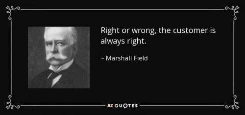 quote-right-or-wrong-the-customer-is-always-right-marshall-field-56-75-76