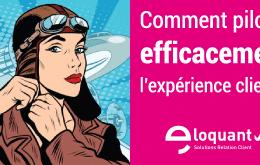Comment piloter et améliorer l'expérience client ? - Web Séminaire le 23 février à 11H 14