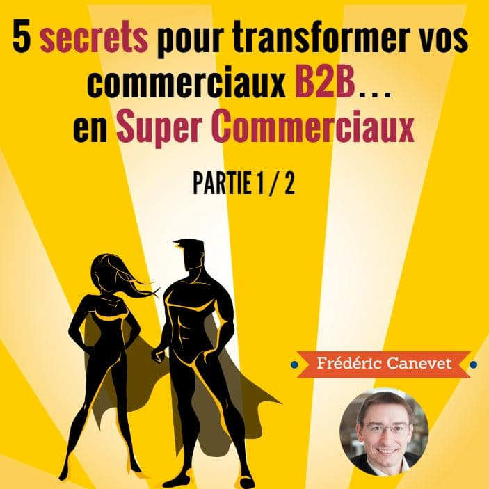 Comment devenir un Super Commercial B2B ? Mes 5 astuces ! (Partie 1) 1