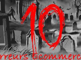 10 Erreurs Mortelles qui peuvent tuer un site eCommerce dans l'oeuf! 11