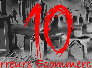 10 Erreurs Mortelles qui peuvent tuer un site eCommerce dans l'oeuf! 5