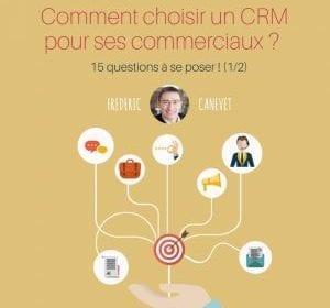Comment choisir une solution de CRM - Les 15 questions à se poser ! 4