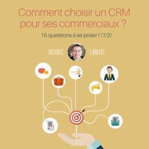 Comment choisir une solution de CRM - Les 15 questions à se poser ! 1
