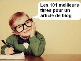 Les 101 titres d'articles de blog les plus puissants pour générer du trafic sur un blog ! 43
