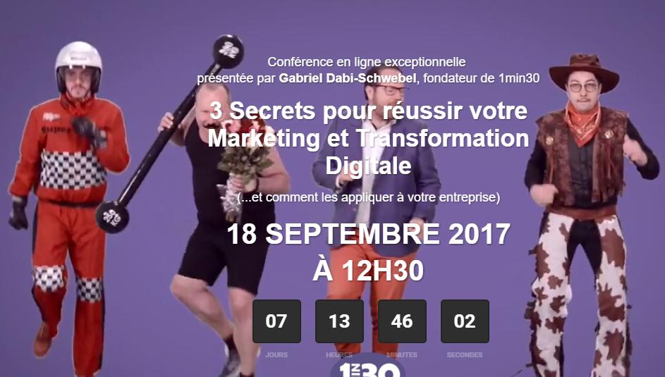 Web Séminaire : 3 Secrets pour réussir votre Marketing et Transformation Digitale ! 1